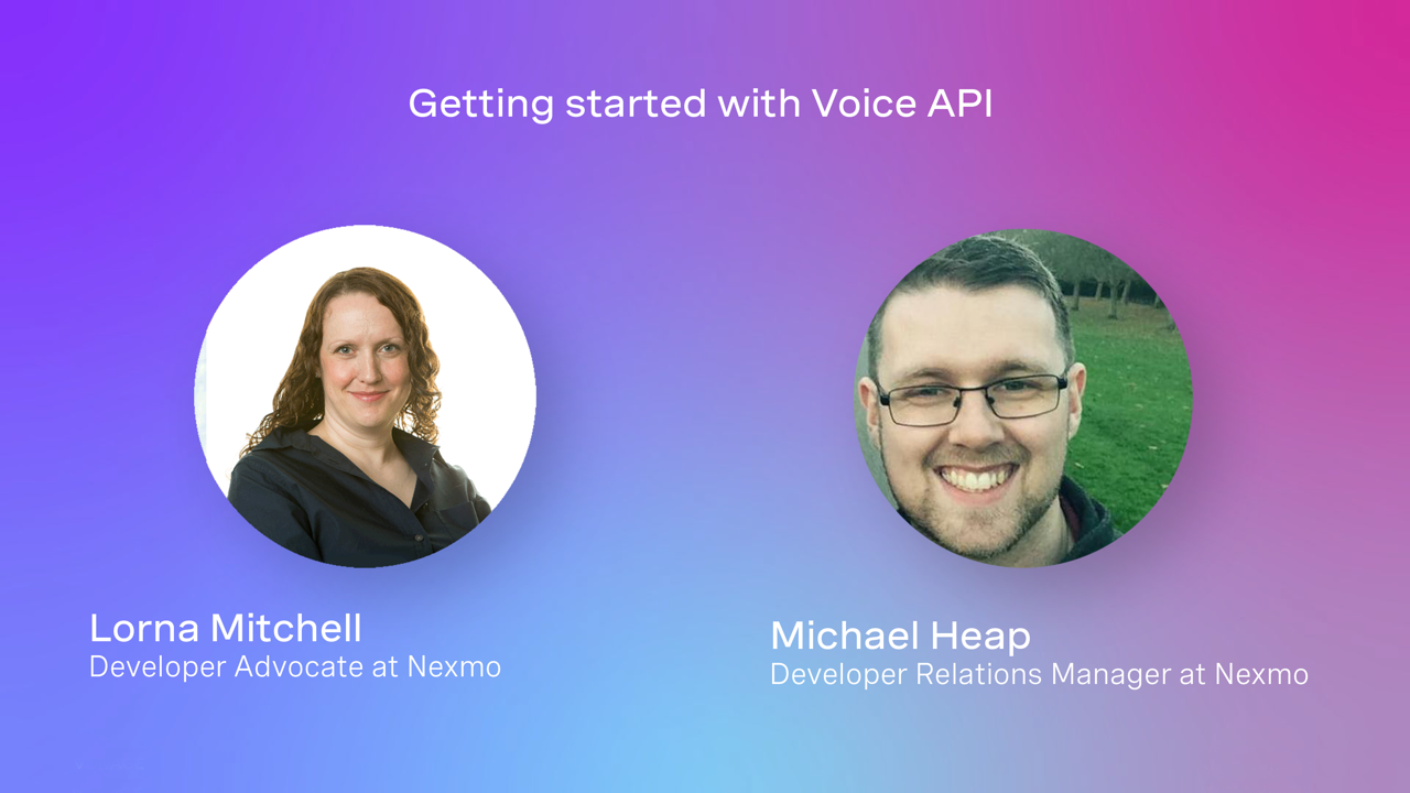 Getting started with Voice API video intro screen featuring Lorna Mitchell and Michael Heap.
