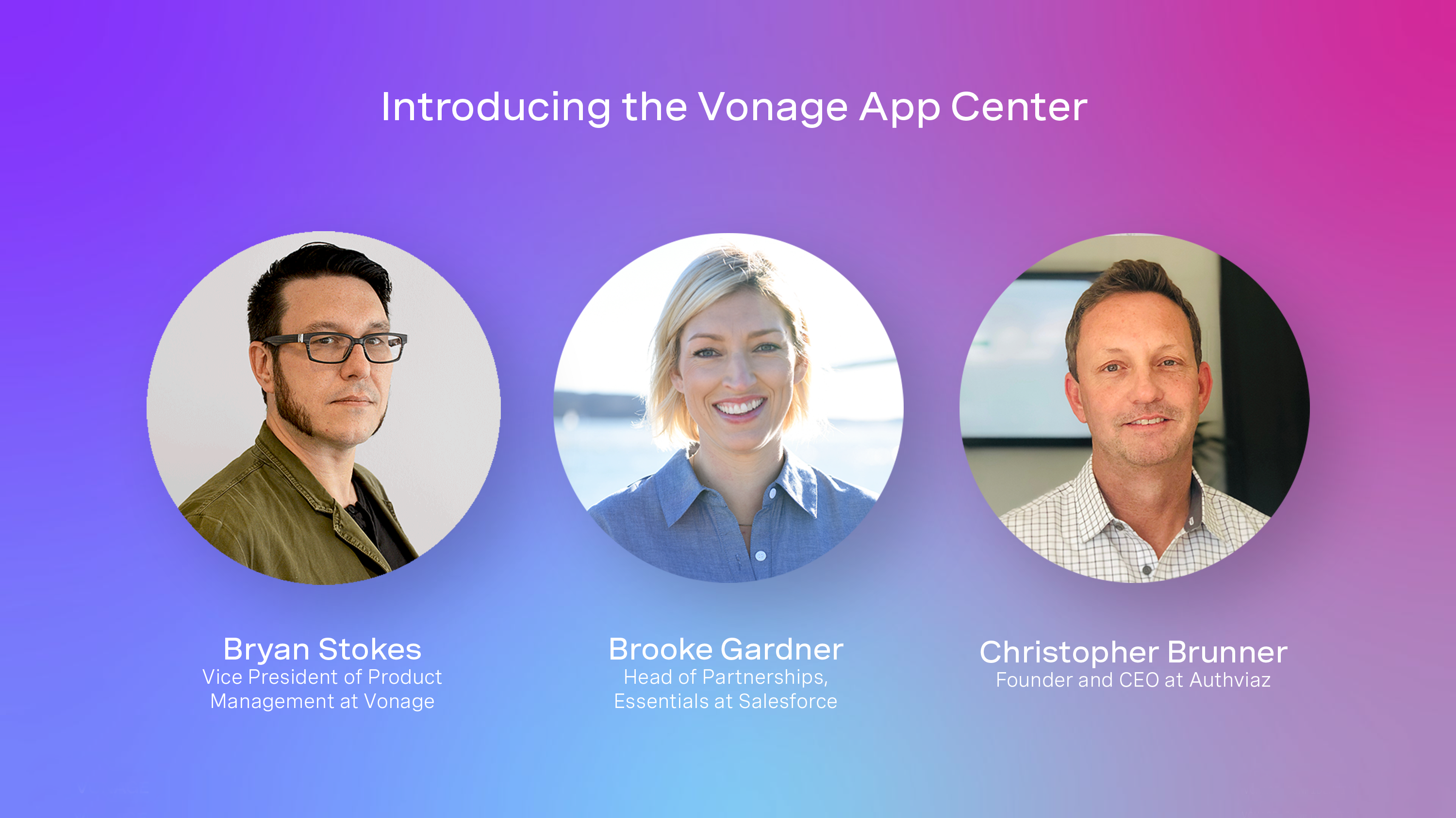 Video intro screen for Introducing the Vonage App Center featuring Bryan Stokes, Brooke Gardner and Christopher Brunner.